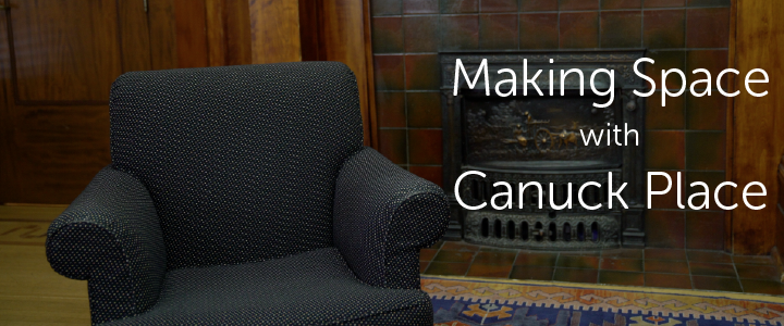 Making Space with Canuck Place